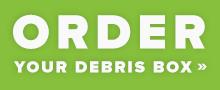 Order your debris box